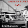 Amnesia Blues Band - We Still Remember