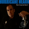 Hurricane Hearn - Take It Easy But Take It