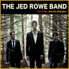 Jed Rowe Band - The Ember and the Afterglow