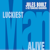 Jules Boult - Luckiest Man Alive